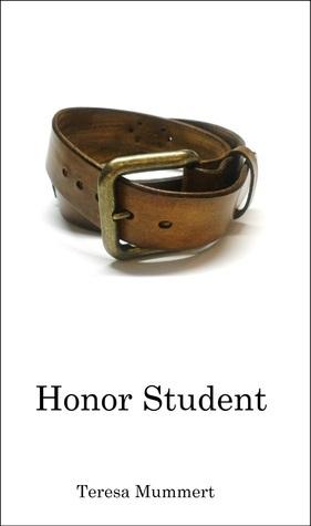 Honor Student (Honor, #1)  by  Teresa Mummert