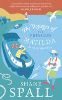 The Voyages of the Princess Matilda Shane Spall