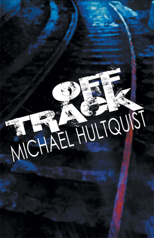 Off Track Michael Hultquist