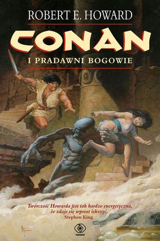 Conan i Pradawni Bogowie Robert E. Howard