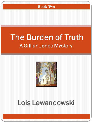 The Burden of Truth Lois Lewandowski