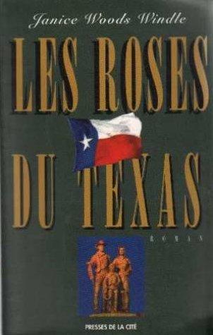 Les Roses Du Texas Janice Woods Windle