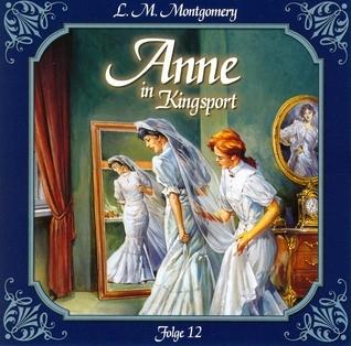 Anne in Kingsport 12: Viele glückliche Paare L.M. Montgomery
