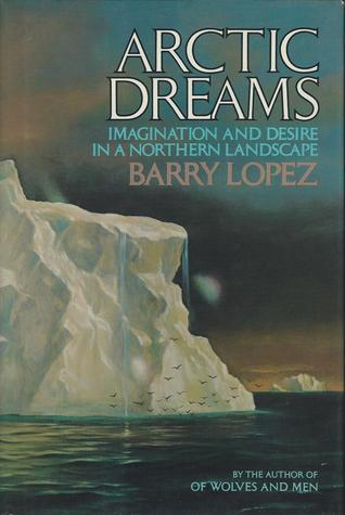 Arctic Dreams  by  Barry López