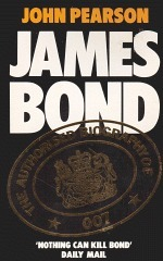 James Bond: The Authorised Biography of 007  by  John Pearson