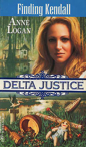 Finding Kendall (Delta Justice #3)  by  Anne Logan