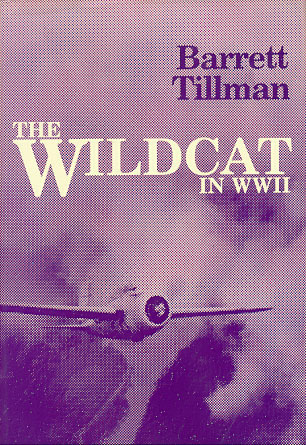 The Wildcat in WWII  by  Barrett Tillman