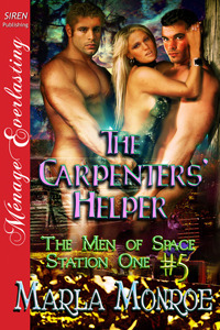 The Carpenters Helper (The Men of Space Station One, #5) Marla Monroe