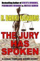 The Jury Has Spoken R. Barri Flowers