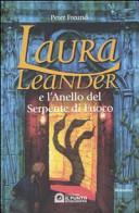 Laura Leander e lAnello del Serpente di Fuoco (Laura Leander, #5) Peter Freund
