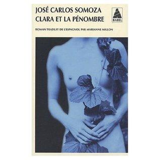 Clara ou la pénombre  by  José Carlos Somoza