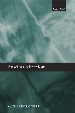 Anselm on Freedom Katherin Rogers