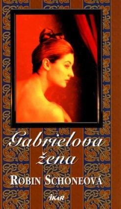 Gabrielova žena  by  Robin Schone