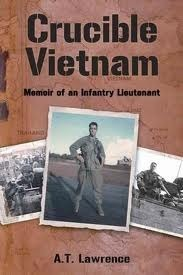 Crucible Vietnam:Memoir of an Infantry Lieutenant  by  A.T. Lawrence