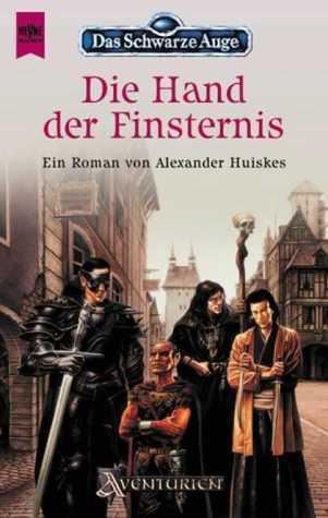 Die Hand der Finsternis (Das Schwarze Auge, #52)  by  Alexander Huiskes