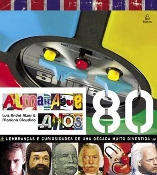 Almanaque Anos 80  by  Luiz André Alzer