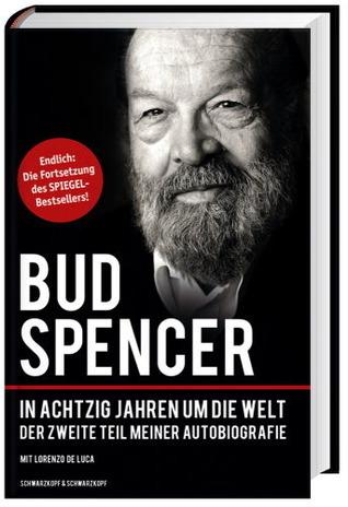 In achtzig Jahren  um die Welt: Der zweite Teil meiner Autobiografie  by  Bud Spencer