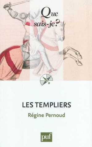 Les Templiers Régine Pernoud