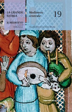 Medioevo centrale - Filosofia, Scienze e Tecniche, Musica  by  Umberto Eco