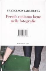 Perciò veniamo bene nelle fotografie Francesco Targhetta