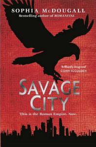 Savage City (Romanitas, #3)  by  Sophia McDougall