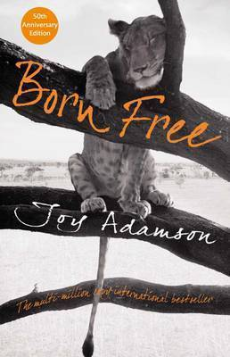 Born Free: The Full Story  by  Joy Adamson