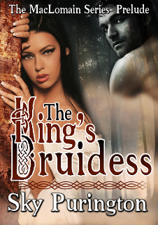 The Kings Druidess (MacLomain, #0.5) Sky Purington