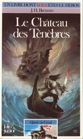 Le Château des Ténèbres (Quête du Graal, #1)  by  J.H. Brennan