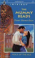 The Mummy Beads (Harlequin Intrigue, #261)  by  Dawn Stewardson