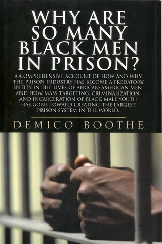 WHY ARE SO MANY BLACK MEN IN PRISON? Demico Boothe