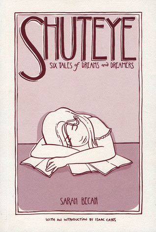 Shuteye: Six Tales of Dreams and Dreamers  by  Sarah Becan