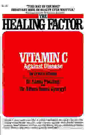The Healing Factor: Vitamin C Against Disease Irwin Stone