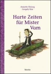 Harte Zeiten für Mister Vam Annette Herzog