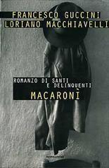 Macaronì. Romanzo di santi e delinquenti  by  Francesco Guccini