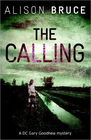 The Calling (DC Gary Goodhew Mystery #3) Alison Bruce