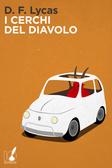 I cerchi del Diavolo  by  D.F. Lycas