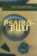 PSAIKO-BILLI  by  Kätlin Vainola, Valner Valme, Kristjan Kaugenõlva, Villem Valme