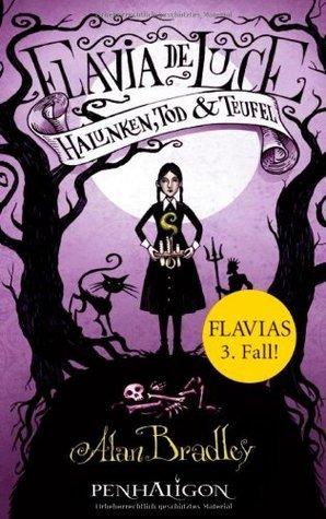 Halunken, Tod und Teufel (Flavia de Luce, #3)  by  Alan Bradley