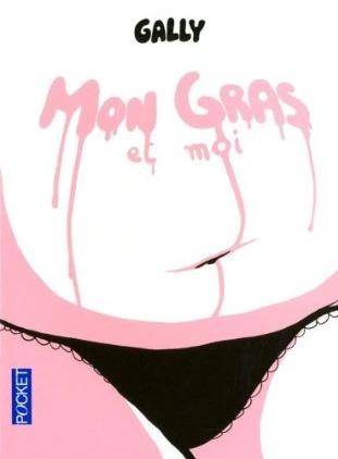 Mon gras et moi  by  Gally