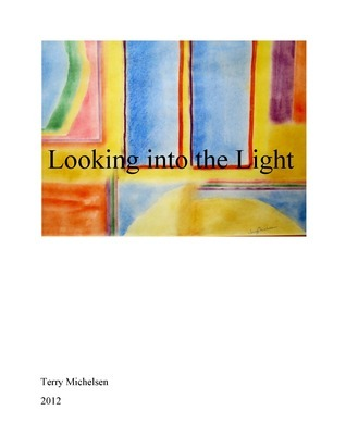 Looking into the Light  by  Terry Michelsen