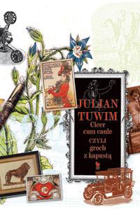 Cicer Cum Caule, czyli groch z kapustą  by  Julian Tuwim