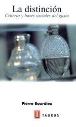 La Distinción: criterios y bases sociales del gusto  by  Pierre Bourdieu