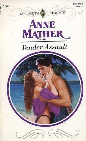 Tender Assault (Harlequin Presents, #1649)  by  Anne Mather