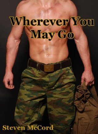 Wherever You May Go (Battle for Love, # 2)  by  Steven McCord