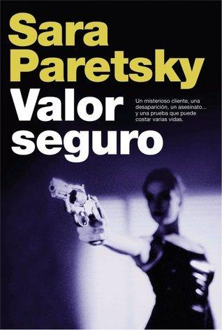 Valor seguro (V.I. Warshawski, #1) Sara Paretsky