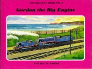 Gordon the Big Engine (The Railway Series, #8) Wilbert Awdry