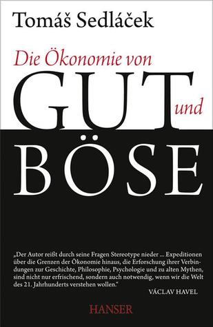 Die Ökonomie von Gut und Böse Tomáš Sedláček