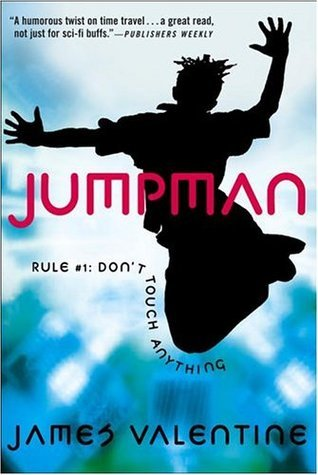 Rule #1: Dont Touch Anything (Jumpman #1)  by  James Valentine