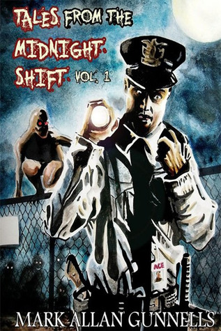 Tales from the Midnight Shift Vol. 1  by  Mark Allan Gunnells