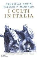 Celti in Italia Venceslas Kruta